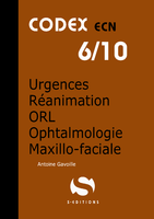 Urgences Réanimation Orl Ophtalmologie Maxillo Faciale - S EDITIONS - Codex ECN - Antoine GAVOILLE